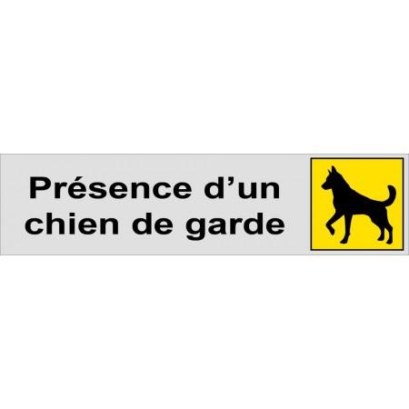 Attention présence d'un chien de garde plaque ou autocollant