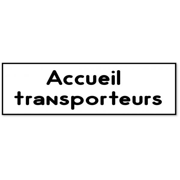 Panneau et autocollant accueil transporteurs - 9 c...