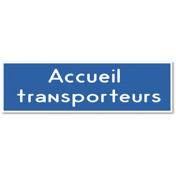 Panneau et autocollant accueil transporteurs - 9 coloris au choix
