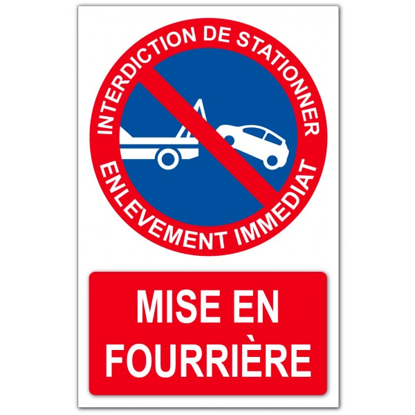 Stationnement interdit mise en fourrière immédia...