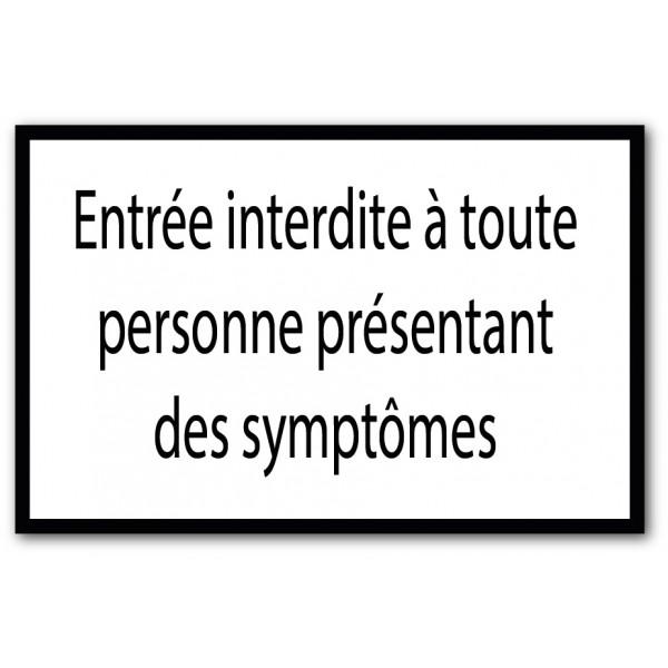 Interdit en cas de symptômes