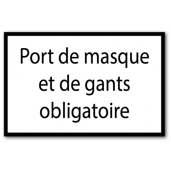Port de gants et masque obligatoire