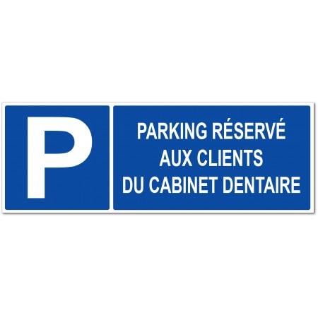 Panneau et autocollant parking réservé aux clients du cabinet dentaire