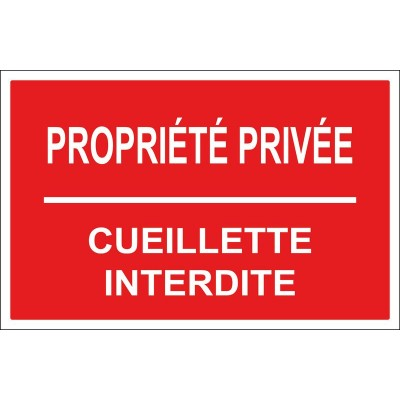 Panneau propriété privée cueillette interdite, ...