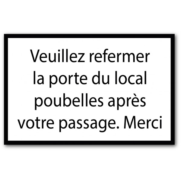 Refermez la porte du local à poubelles