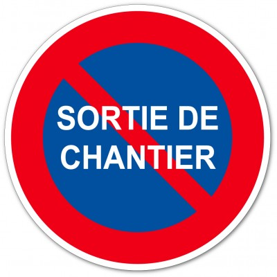 Interdiction de stationner sortie de chantier, pan...